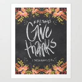 Floral Give Thanks   1 Thessalonians 5:18 Art Print