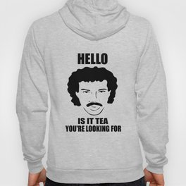 is it tea you're looking for funny quote Hoody