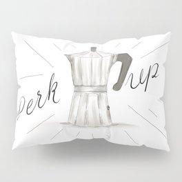 Perk Up Happy Coffee Vibes - Percolator home press caffeine art Pillow Sham