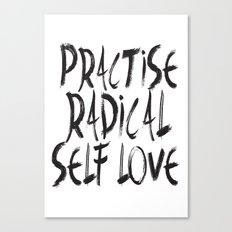Practise Radical Self Love Canvas Print