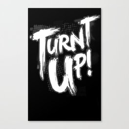 TURNT UP Canvas Print