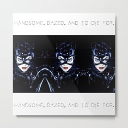Catwoman - You're catnip to a girl like me... Metal Print