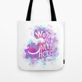 We're All Mad Here - Watercolor Splatter Tote Bag