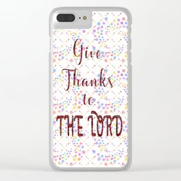 Watercolor arrows and mandalas Give Thanks to The LORD Clear iPhone Case