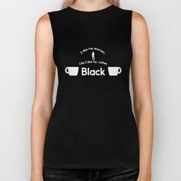 I Like My Women How I Like My Coffee Funny Graphic T-shirt Biker Tank