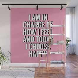 I Am In Charge of How I Feel and Today I Choose Happy pink inspirational typography quote Wall Mural