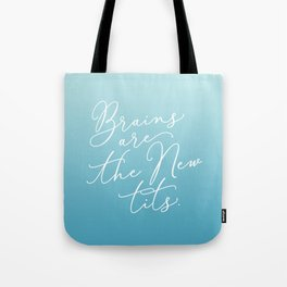 Brains are the New Tits Tote Bag