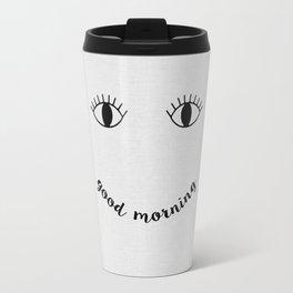 Good Morning Quote Travel Mug