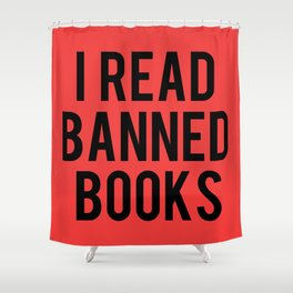 I Read Banned Books - Red B/G Shower Curtain