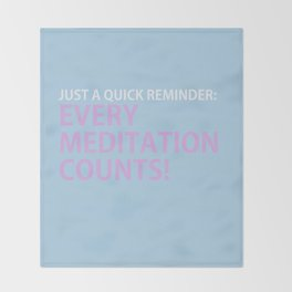 Every Meditation Counts (blue) Throw Blanket