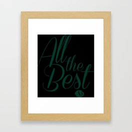 """Graphic Text in blush pink """"All the Best"""" designed by Nikki Butler Framed Art Print"""