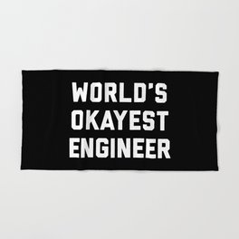 World's Okayest Engineer Funny Quote Hand & Bath Towel