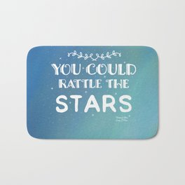 You could rattle the stars Bath Mat