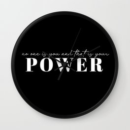 no one is you and that is your power Wall Clock