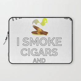I Smoke Cigars And Know Things Laptop Sleeve