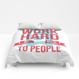 Work Hard & Be Nice Comforters