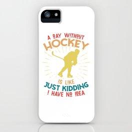 Funny hockey saying - hockey player iPhone Case