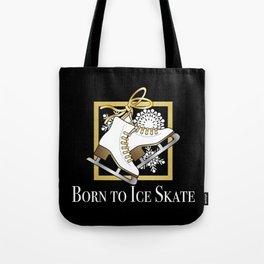 Ice Skating | Figure Skating - Born to Ice Skate Tote Bag