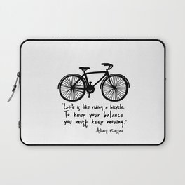 Life is like riding a bicycle... Laptop Sleeve