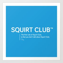 Squirt Club™ Art Print