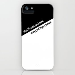 When it's real / fake, you'll know. iPhone Case