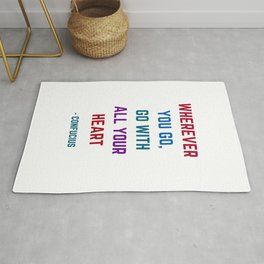 WHEREVER YOU GO - GO WITH ALL YOUR HEART - Confucius Inspiration Quote Rug