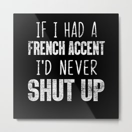 France French Accent Metal Print