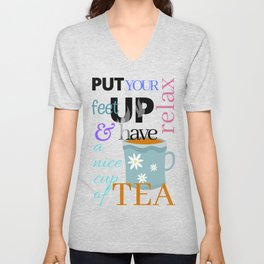Put your feet up relax & have a nice cup of tea Unisex V-Neck