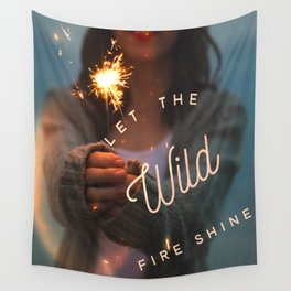 Let The Wild Fire Shine Wall Tapestry