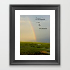 Somewhere Over the Rainbow Framed Art Print
