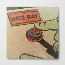 Hate Ray Metal Print