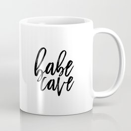 BABE CAVE SIGN, Nursery Girls, Gift For Her, Women Gifts, Quote Prints,Typography Print,Quote Art,Pr Coffee Mug
