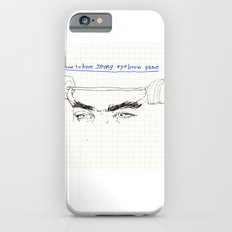 strong eyebrows iPhone 6s Slim Case
