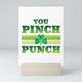 You Pinch I Punch Funny St Patricks Day Shamrock print Mini Art Print