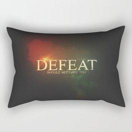Defeat should motivate you Rectangular Pillow