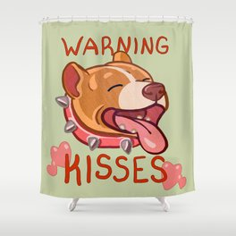 Warning: Kisses! Shower Curtain