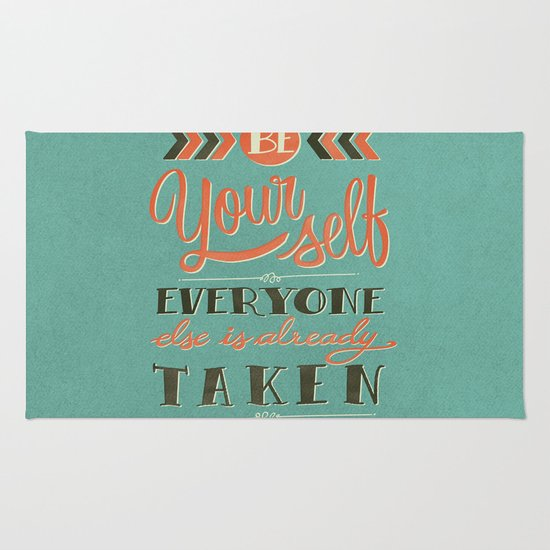 Be yourself everyone else is already taken Rug