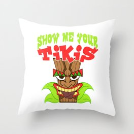 "Funny Hawaiian Tee For Everyone ""Show Me Your Tikis"" T-shirt Design Carvings Cult Hawaii Kon Throw Pillow"