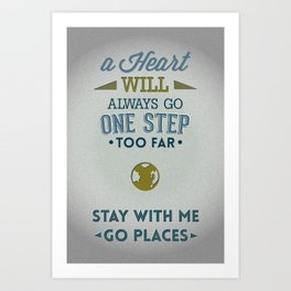 Stay With Me, Go Places Art Print