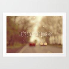 Let's Start The Journey Art Print