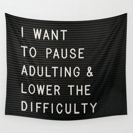 I Want To Pause Adulting Wall Tapestry