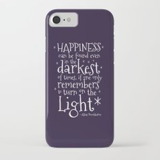 HAPPINESS CAN BE FOUND EVEN IN THE DARKEST OF TIMES - DUMBLEDORE QUOTE iPhone 7 Slim Case