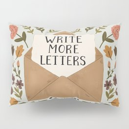 Write More Letters Pillow Sham