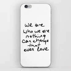 we are who we are iPhone & iPod Skin