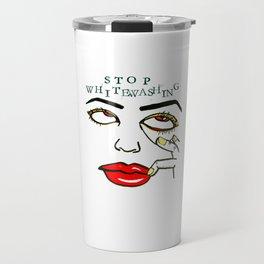 Stop Whitewashing Travel Mug
