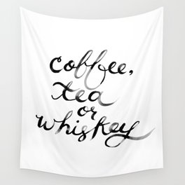 Coffee Tea or Whiskey Wall Tapestry