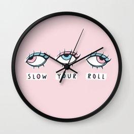 Slow It Down Wall Clock