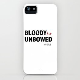 BLOODY BUT UNBOWED iPhone Case
