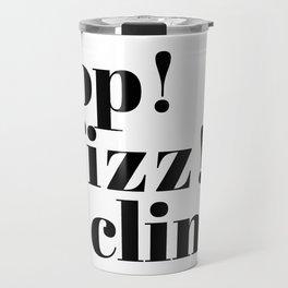 pop! fizz! clink! Travel Mug
