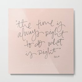 Always Right Quote Metal Print